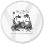 All I'm Saying Is Now Is The Time To Develop  Round Beach Towel by Frank Cotham