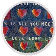 All You Need Is Love 2 Round Beach Towel