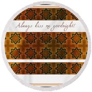 Always Kiss Me Goodnight Gold 2 Round Beach Towel