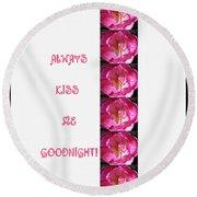 Always Kiss Me Goodnight Pink Round Beach Towel