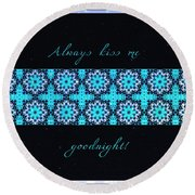 Always Kiss Me Goodnight Stars Round Beach Towel