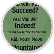 And Will You Succeed - Dr Seuss - Sage Green Round Beach Towel