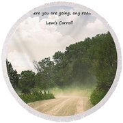 Any Road Will Get You There Round Beach Towel
