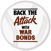 Back The Attack With War Bonds  Round Beach Towel