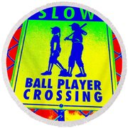 Ball Player Crossing Round Beach Towel