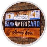 Bankamericard Welcome Here Round Beach Towel