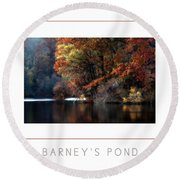 Barney's Pond Poster Round Beach Towel