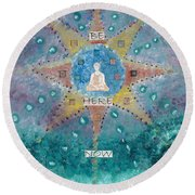 Be Here Now Round Beach Towel