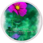Be Like A Flower 01 Round Beach Towel