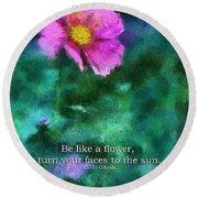 Be Like A Flower 02 Round Beach Towel