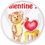Be My Valentine Teddy Bear Round Beach Towel