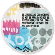 Be Strong And Courageous- Contemporary Scripture Art Round Beach Towel