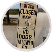Beach Closed And No Dogs Allowed Round Beach Towel