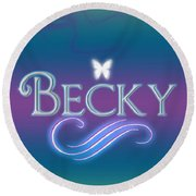 Becky Name Art Round Beach Towel