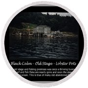 Black Calm - Old Stage - Lobster Pots Round Beach Towel
