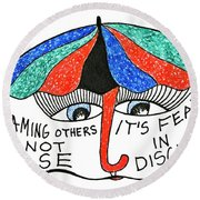 Blaming Others Is Not Wise... Round Beach Towel