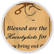 Blessed Are The Hairstylists  Round Beach Towel