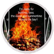 Bonfires And Summertime Round Beach Towel