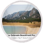Boulder Flatirons Beachfront Property Poster White Round Beach Towel