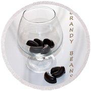 Brandy Beans - Liqueur - Chocolate Round Beach Towel