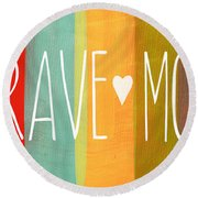 Brave Mom Round Beach Towel by Linda Woods