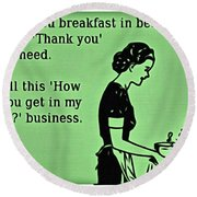 Breakfast In Bed Round Beach Towel