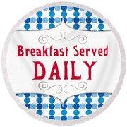 Breakfast Served Daily Round Beach Towel