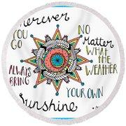 Bring Your Own Sunshine Round Beach Towel