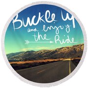 Buckle Up And Enjoy The Ride Round Beach Towel