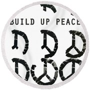 Build Up Peace Ll Round Beach Towel
