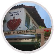 Cafe Coyote Y Cantina Mexican Restaurant Old Town San Diego Round Beach Towel