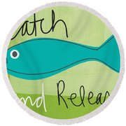 Catch And Release Round Beach Towel by Linda Woods