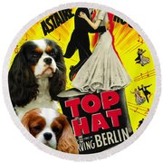 Cavalier King Charles Spaniel Art - Top Hat Movie Poster Round Beach Towel