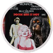 Cavalier King Charles Spaniel Art -some Like It Hot Movie Poster Round Beach Towel