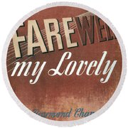 Chandler: Farewell, 1940 Round Beach Towel