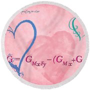 Chemical Thermodynamic Equation For Love 2 Round Beach Towel