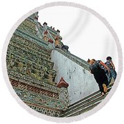Climbing Many Steps At Temple Of The Dawn-wat Arun In Bangkok-th Round Beach Towel