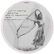 Clothed Me With Joy Round Beach Towel