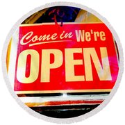 Come In We're Open Round Beach Towel