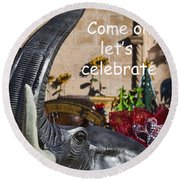 Come On Let's Celebrate Round Beach Towel by Kathy Clark