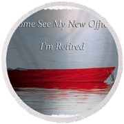 Come See My New Office I'm Retired Round Beach Towel