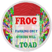 Comedy Funny Wordplay Toad Frog  Background Designs  And Color Tones N Color Shades Available For Do Round Beach Towel