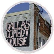 Comedy House In Deep Ellum Round Beach Towel