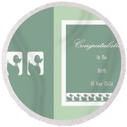 Congratulations On The Birth Of Your Child Round Beach Towel