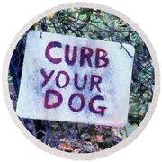 Curb Your Dog Round Beach Towel