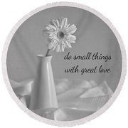 Do Small Things Round Beach Towel