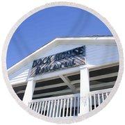 Dock House Restaurant Round Beach Towel