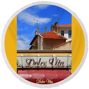 Dolce Vita Cafe In Saint-raphael France Round Beach Towel