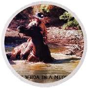 Don't Say Whoa In A Mudhole Round Beach Towel