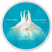 Doubt Everything - Find Your Own Light Round Beach Towel